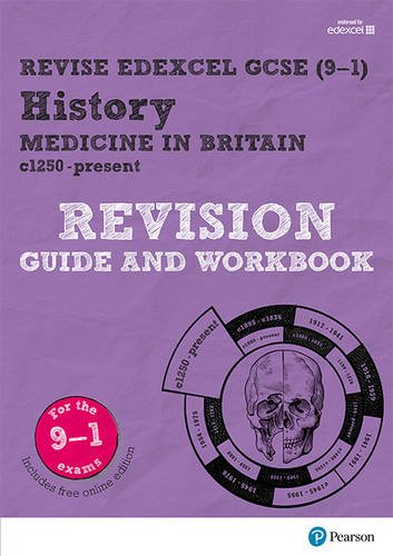 Revise Edexcel GCSE (9-1) History Medicine in Britain Revision Guide and Workbook: (with free online edition) (Revise Ed