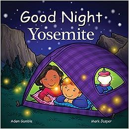 Good Night Yosemite Good Night Our World Adam Gamble Mark Jasper