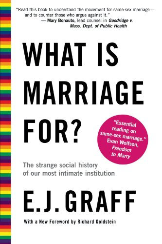 what-is-marriage-for-the-strange-social-history-of-our-most-intimate-institution