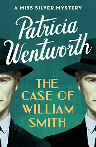 The Case of William Smith (The Miss Silver Mysteries Book 13) cover