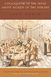 Colloquium of the Seven About Secrets of the Sublime by Jean Bodin (2008-10-28)