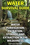 img - for Water Survival Guide: Water Purification, Filtration, Storage, and Extraction in the Wilderness book / textbook / text book