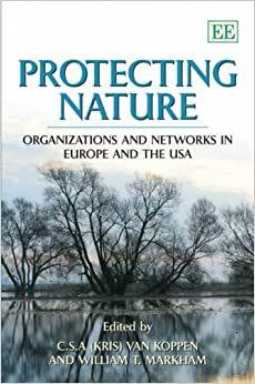 Descargar Con Torrent Protecting Nature: Organizations And Networks In Europe And The Usa PDF En Kindle
