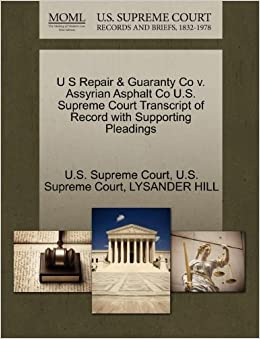 U S Repair and Guaranty Co v. Assyrian Asphalt Co U.S. Supreme Court Transcript of Record with Supporting Pleadings
