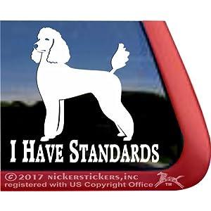 I Have Standards | Standard Poodle Vinyl Window Decal Dog Sticker 28