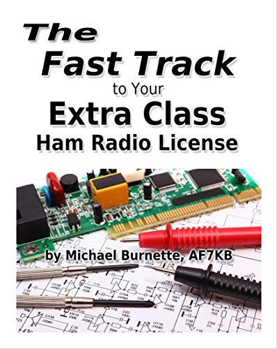 - The Fast Track to Your Extra Class Ham Radio License: Covers all FCC Amateur Extra Class Exam Questions through June 30, 2020 (Fast Track Ham License Series) (Volume 3)