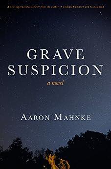 Grave Suspicion by [Mahnke, Aaron]