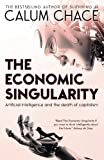 img - for The Economic Singularity: Artificial intelligence and the death of capitalism book / textbook / text book