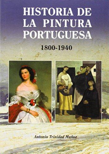 Descargar Libro Historia De La Pintura Portuguesa 1800-1940 Trinidad Muñoz
