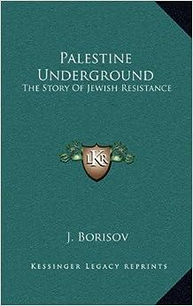 Book Palestine Underground: The Story Of Jewish Resistance