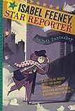 Isabel Feeney, Star Reporter (Turtleback School & Library Binding Edition)