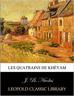 Les Quatrains De Khèyam por J. B. Nicolas Gratis