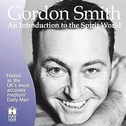 Gordon Smith's Introduction to the Spirit World