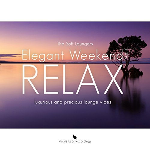 Elegant Weekend Relax, Vol.1 (Luxurious and Precious Lounge -