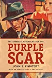 The Strange Adventures of the Purple Scar, John S. Endicott and Will Murray, 1441482431