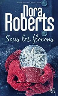 Sous les flocons, Roberts, Nora