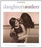 Daughters and Mothers, Lauren Cowen and Jayne Wexler, 0762402377
