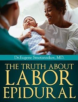 The Truth About Labor Epidural by [Smetannikov, Yevgeny]