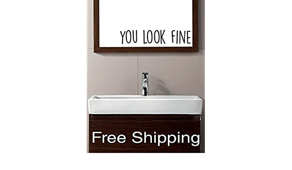 Amazon Com You Look Fine Vinyl Wall Decal Sticker Bathroom Mirror Inspirational Art Free Shipping Handmade