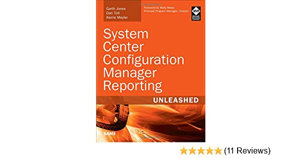 System Center Configuration Manager Reporting Unleashed: Garth Jones
