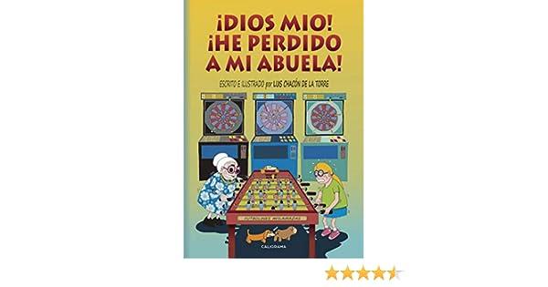 Dios mío! ¡He perdido a mi abuela! eBook: Luis Chacón de la Torre ...