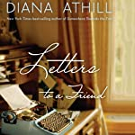 Letters to a Friend | Diana Athill,Edward Field