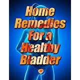 Home Remedies for a Healthy Bladder