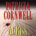 At Risk Audiobook by Patricia Cornwell Narrated by Kate Reading