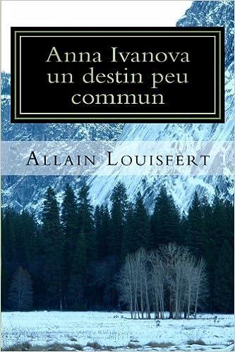 Anna Ivanova un destin peu commun (French Edition)