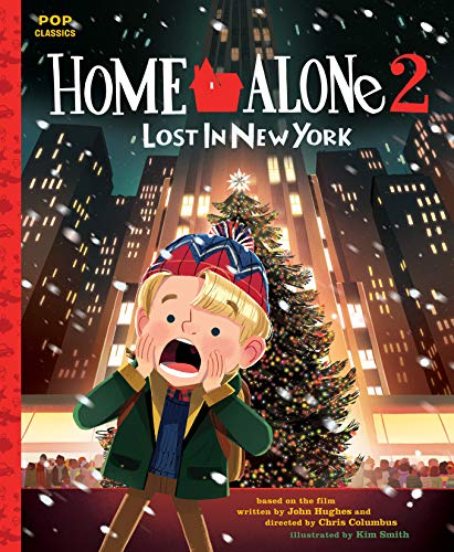Home Alone 2: Lost in New York: The Classic Illustrated Storybook (Pop Classics)