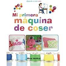 Mi primera máquina de coser - Aprende a coser: niños (Spanish ...