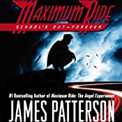 Maximum Ride: School's Out - Forever | James Patterson