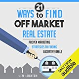 21 Ways to Find Off Market Real Estate: Proven