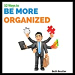 52 Ways to Be More Organized | Beth Beutler