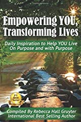 Empowering YOU, Transforming Lives!: Daily Inspiration to help YOU live on purpose and with purpose Paperback