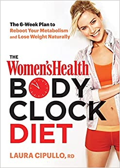 The Women's Health Body Clock Diet