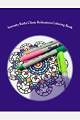 Serenity Reiki Clinic Relaxation Coloring Book (Adult Coloring Books) (Volume 3) Paperback