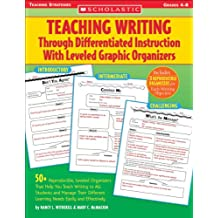 Teaching Writing Through Differentiated Instruction With Leveled Graphic Organizers (English Edition)