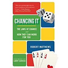 Chancing It: The Laws of Chance and What They Mean for You Audiobook by Robert Matthews Narrated by Jeff Cummings