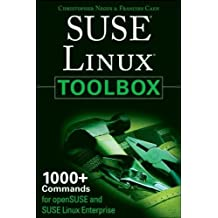 SUSE Linux Toolbox: 1000+ Commands for openSUSE and SUSE Linux Enterprise by Christopher Negus (2007-12-05)