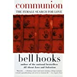 Communion: The Female Search for Love (Love Song to the Nation)