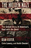 The Hidden Nazi: The Untold Story of America's Deal