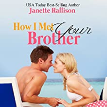 How I Met Your Brother Audiobook by Janette Rallison Narrated by Madeline Mrozek