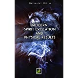 Modern Spirit Evocation: Working with Spirits trough to physical manifestation and material results.