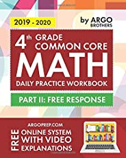4th Grade Common Core Math: Daily Practice Workbook - Part II: Free Response | 1000+ Practice Questions and Video Explanatio