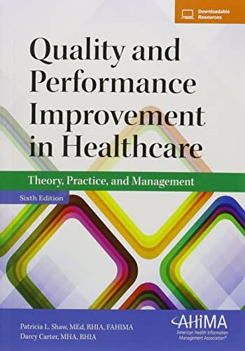 Quality and Performance Improvement in Healthcare: Theory, Practice, and Management