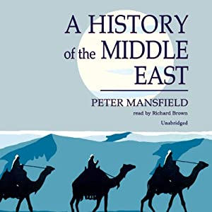 A History of the Middle East Audiobook