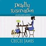 Deadly Reservation: An Oceanside Mystery | CeeCee James