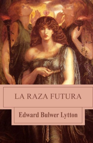 La raza futura  [Bulwer Lytton, Edward] (Tapa Blanda)