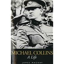 Michael Collins: A Life
